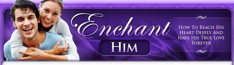Enchant Him System Review