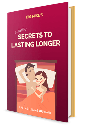 Big Mike's Secrets to Lasting Longer